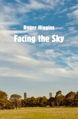 Roger Higgins / Facing the Sky