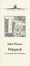John Watson / Polyptych: On the death of Brett Whiteley