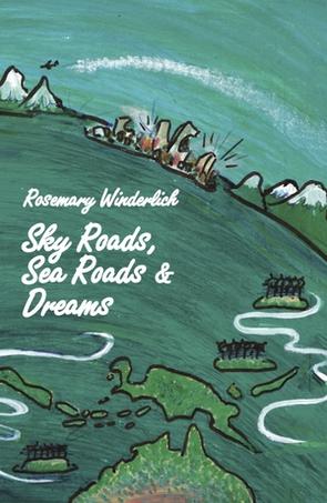 Rosemary Winderlich / Sky Roads, Sea Roads & Dreams