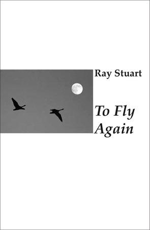 * Ray Stuart / To Fly Again